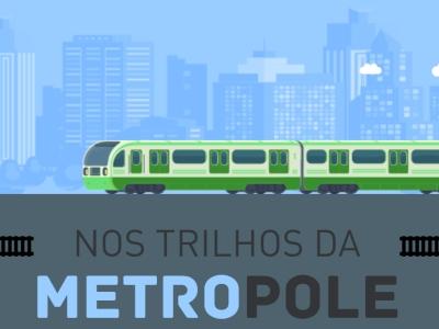 Nos Trilhos da Metrópole